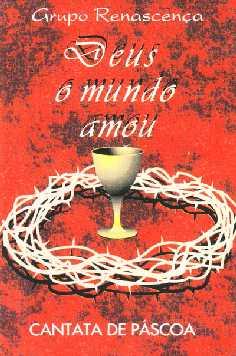 Cantata - Deus O Mundo Amou (P�scoa)